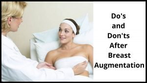 Do's and Don'ts After Breast Augmentation