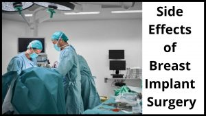 Side Effects of Breast Implant Surgery