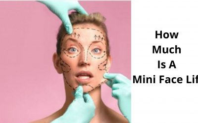 How Much Is A Mini Face Lift – Cost and  What is done.